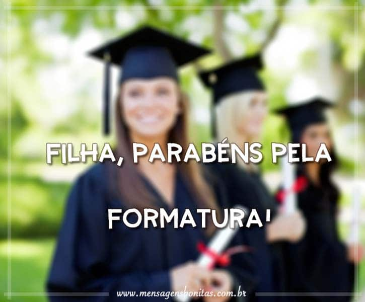 Filha, Parabéns pela Formatura!