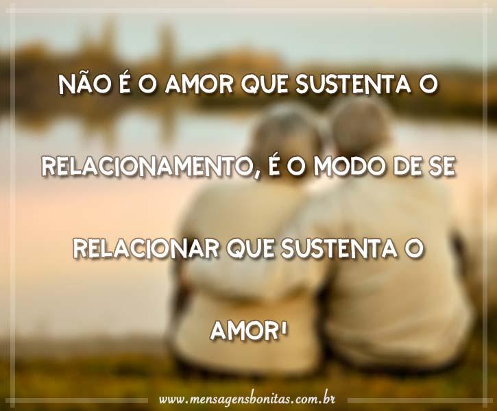Não é o amor que sustenta o relacionamento