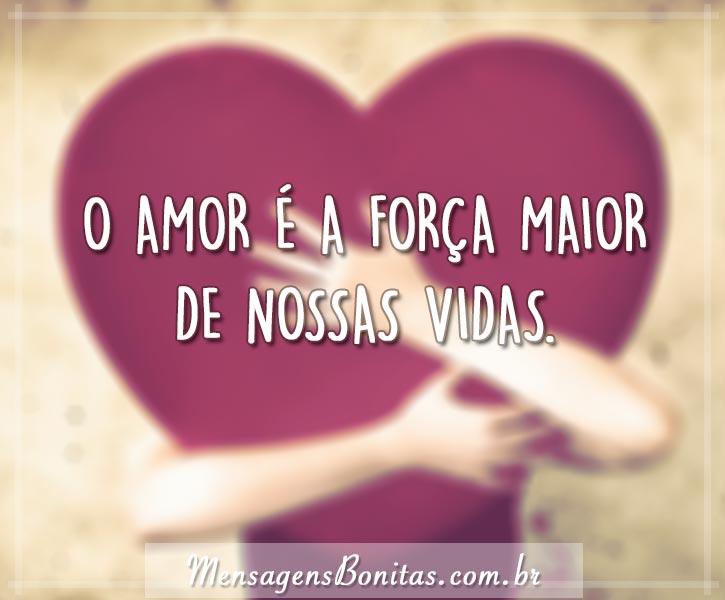 O amor é a força maior de nossas vidas