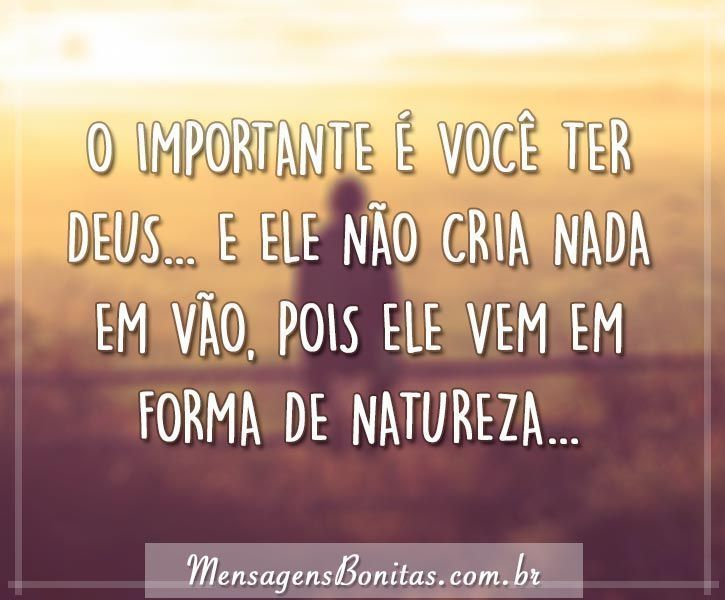O importante é você ter Deus