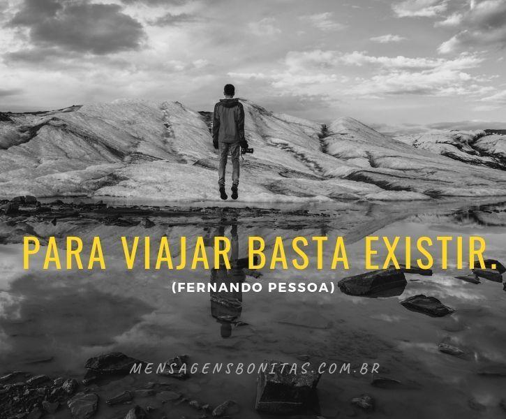 Para viajar basta existir