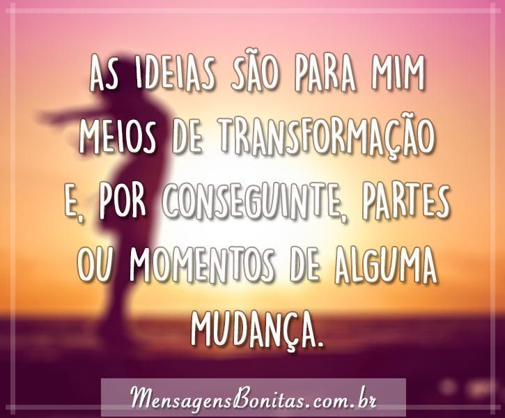 As ideias transformam