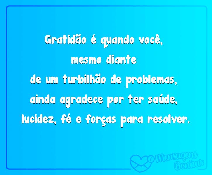 Gratidão é quando você....